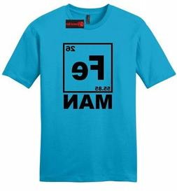 Fe Man Funny Mens Soft T Shirt Iron Chemistry Science Period
