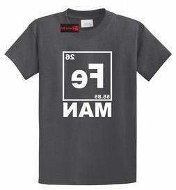 Fe Man Funny T Shirt Iron Chemistry Periodic Table Shirt Gee