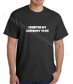 I'm Retired! Do It Yourself T-shirt Funny Cool Retirement Gi