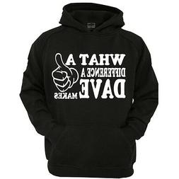 What A Difference A Dave Makes Hoodie, Men's Funny Novelty T